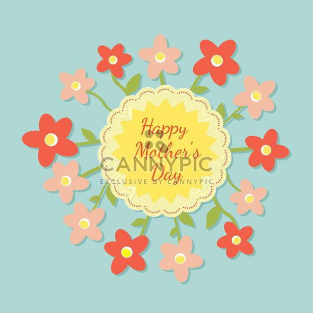 Happy mothers day card with flowers vector illustration - Free vector #131525