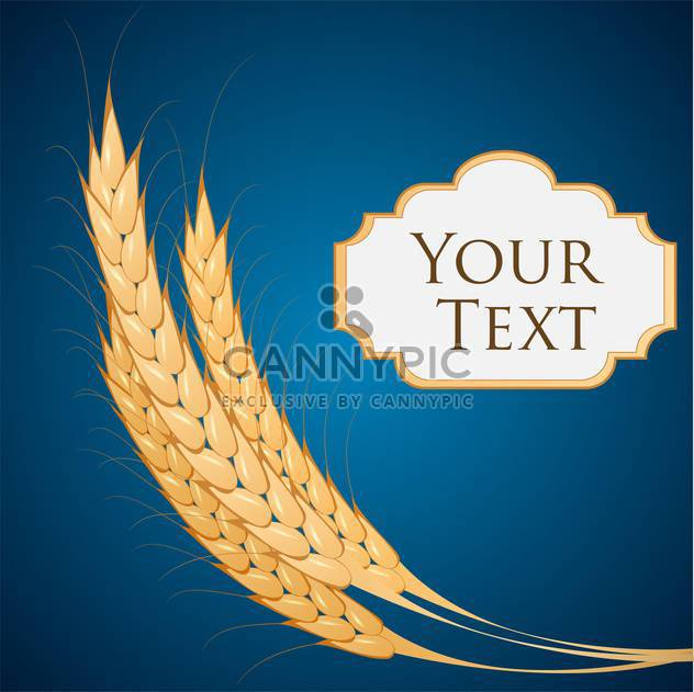 Vector background with ears of wheat and text place on blue background - Free vector #126265