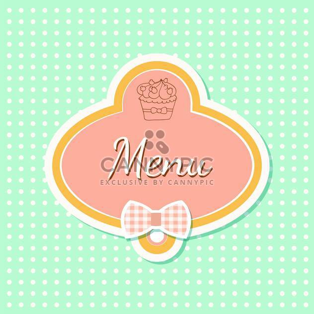 Vintage style menu with cupcake and polka dot background - vector #131555 gratis