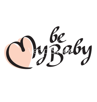 Free be my baby text vector - Free vector #234865