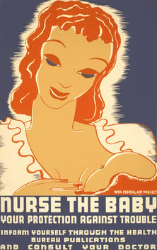 Nurse the baby: your protection against trouble, WPA poster, ca. 1937 - бесплатный image #309195