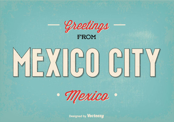 Retro Mexico City Greeting Illustration - Kostenloses vector #346705