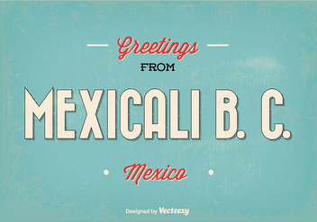 Mexicali Mexico Retro Greeting Vector Illustration - бесплатный vector #354105