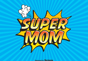 Free Vector Super Mom Typography - Free vector #365555