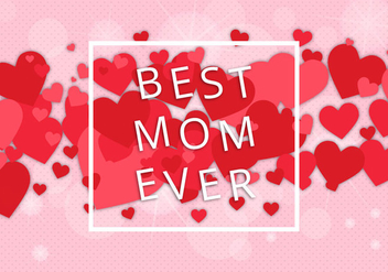 Free Best Mom Vector - vector gratuit #365705