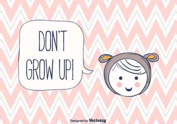 Don't Grow Up Background Vector - бесплатный vector #375385