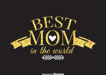 Free Best Mom In The World Vector Card - Free vector #408425