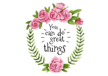 Cute Pink Crown Roses Flowers With Leaves And Great Quote - vector gratuit #435505